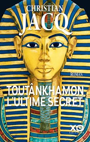 Toutankhamon - L'ultime secret